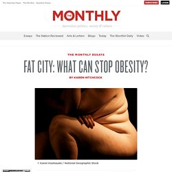 Fat City - What can stop obesity? | Karen Hitchcock