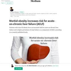 Morbid obesity increases risk for acute-on-chronic liver failure (ACLF)