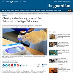 Obesity and sedentary lives put 5m Britons at risk of type 2 diabetes