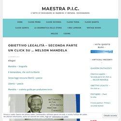 Obiettivo Legalità – Seconda parte Un click su … NELSON MANDELA – Maestra P.I.C.