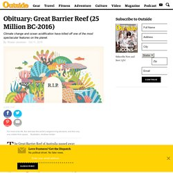 Obituary: Great Barrier Reef (25 Million BC-2016)