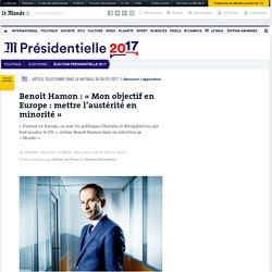 Benoît Hamon : «Mon objectif en Europe: mettre l'austérité en minorité»