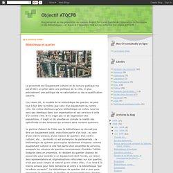 Objectif ATQCPB: Bibliothèque et quartier