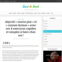 objectif « ventre plat » et « cuisses fermes » avec ces 4 exercices rapides et simples à faire chez soi ! - Page 2 de 2 - Esprit & Santé