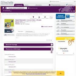 Objectif Diplomatie 2 - Livre de l'élève CD audio - Objectif Diplomatie - Hachette Français Langue Etrangère
