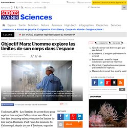 Objectif Mars: l'homme explore les limites de son corps dans l'espace