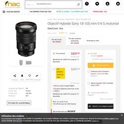 Objectif Hybride Sony 18-105 mm f/4 G motorisé - Objectif zoom