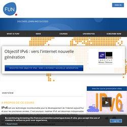 Objectif IPv6 : vers l'internet nouvelle génération
