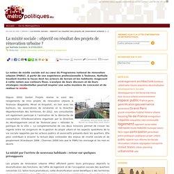 La mixité sociale : objectif ou résultat des projets de rénovation urbaine
