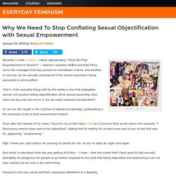 Why We Need To Stop Conflating Sexual Objectification with Sexual Empowerment