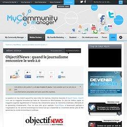 ObjectifNews : quand le journalisme rencontre le web 2.0