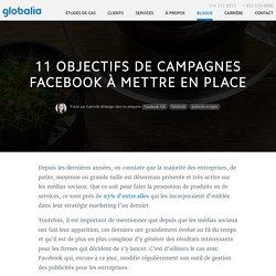 11 objectifs de campagnes Facebook à mettre en place