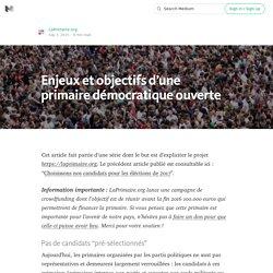 Enjeux et objectifs d'une primaire démocratique ouverte