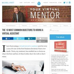 The 10 Most Common Objections to Hiring a Virtual Assistant