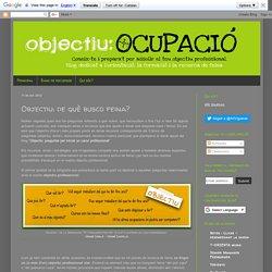 Objectiu: ocupació: Objectiu: de què busco feina?