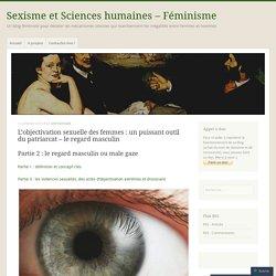 L'objectivation sexuelle des femmes : un puissant outil du patriarcat – le regard masculin