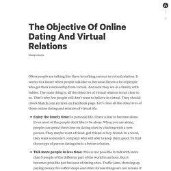 The Objective Of Online Dating And Virtual Relations