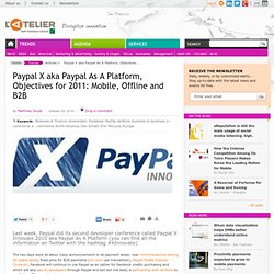 Paypal X aka Paypal As A Platform, Objectives for 2011: Mobile, Offline and B2B