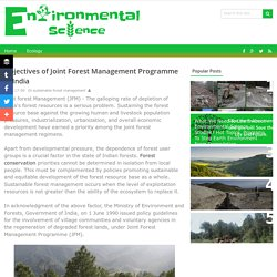 Objectives of Joint Forest Management Programme in India - Environmental Science Studies - Issues, Affects, Causes