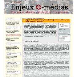 Objectivité de l'information, honnêteté du journaliste Retour sur un débat toujours d'actualité - Enjeux E Médias