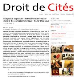 Subjective objectivité : l'effacement énonciatif dans le discours journalistique / Marie Chagnoux