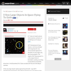 3 Very Large Objects In Space Flying To Earth - Canada ufo