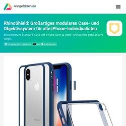 RhinoShield: Großartiges modulares Case- und Objektivsystem für alle iPhone-Individualisten - appgefahren.de