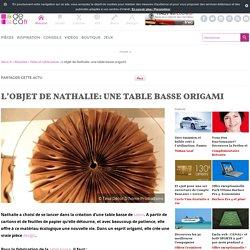 L'objet de Nathalie: une table basse origami sur Deco.fr