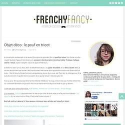 Objet déco : le pouf en tricot - Frenchy Fancy