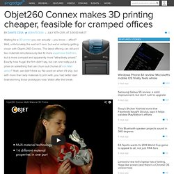Objet260 Connex makes 3D printing cheaper, feasible for cramped offices
