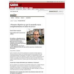 «Nuestro objetivo es que la moneda vasca complementaria se lance en 2012»