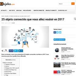 25 objets connectés que vous allez vouloir en 2017