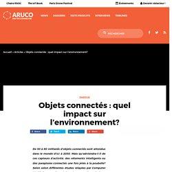 Objets connectés : quel impact sur l'environnement? – Aruco