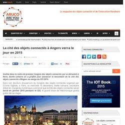 La cité des objets connectés à Angers verra le jour en Janvier 2015
