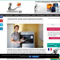 → Quels objets peut-on fabriquer avec une imprimante 3D ?