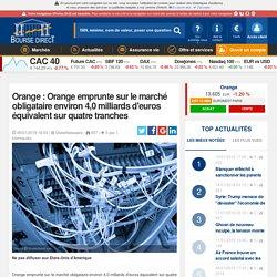 Orange : Orange emprunte sur le marché obligataire environ 4,0 milliards d'euros équivalent sur quatre tranches