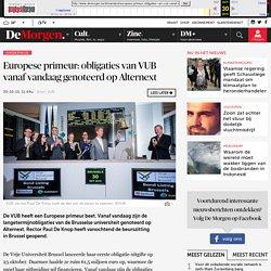 Europese primeur: obligaties van VUB vanaf vandaag genoteerd op Alternext