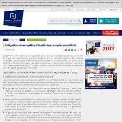 Obligation et exemption d'établir des comptes consolidés