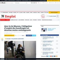 Avec la loi Macron, l'obligation d'emploi des handicapés est devenue moins contraignante