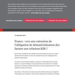 France : vers une extension de l'obligation de dématérialisation des factures aux relations B2B ?