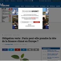 Obligation verte : Paris peut-elle prendre la tête de la finance climat en Europe ?