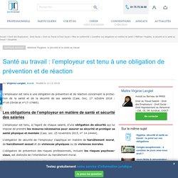 Santé au travail : l'employeur est tenu à une obligation de prévention et de réaction