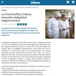 La Food Safety Culture, nouvelle obligation réglementaire