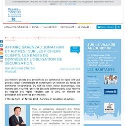 Affaire Sarenza / Jonathan et autres : sur les fichiers clients, les bases de données et l'obligation de sécurisation. Par Antoine Cheron, Avocat.