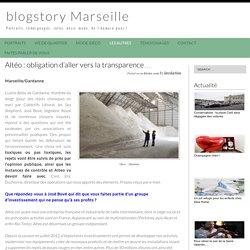 Altéo : obligation d'aller vers la transparence... - blogstory Marseille