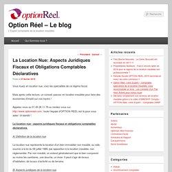 La Location Nue: Aspects Juridiques Fiscaux et Obligations Comptables Déclaratives