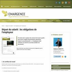 Départ du salarié : les obligations de l'employeur Groupe EMARGENCE
