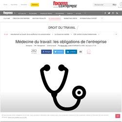 Médecine du travail: les obligations de l'entreprise
