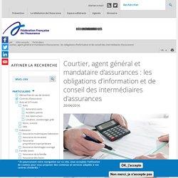 Courtier, agent général et mandataire d'assurances : les obligations d'information et de conseil des intermédiaires d'assurances