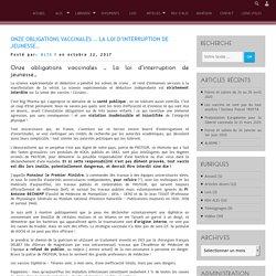 Onze obligations vaccinales … La loi d'interruption de jeunesse…